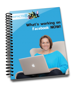 Download Your FREE  What's working on Facebook NOW! eBook