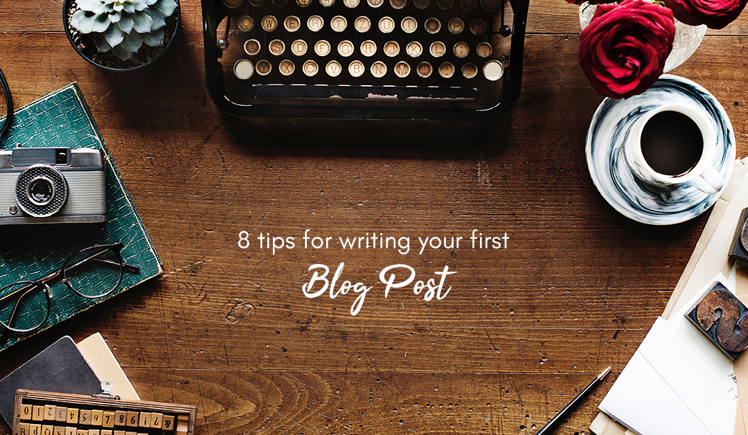 8 tips for writing your first blog post