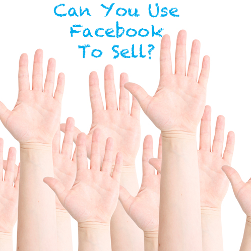 Can You Use Facebook To Sell?