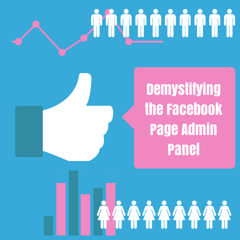 Demystifying the Facebook Page Admin Panel: Activity, Insights & Settings