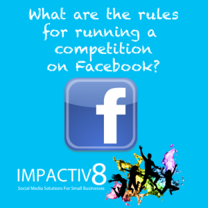 What are the rules for running a competition on Facebook