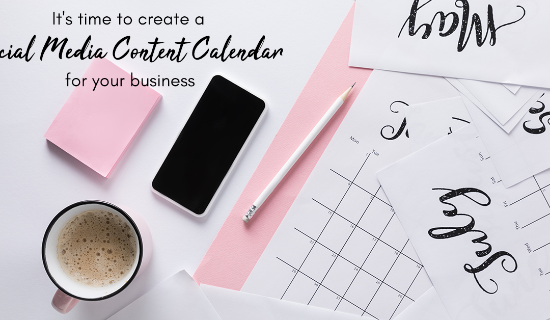 It's time to create a social media content calendar for your business