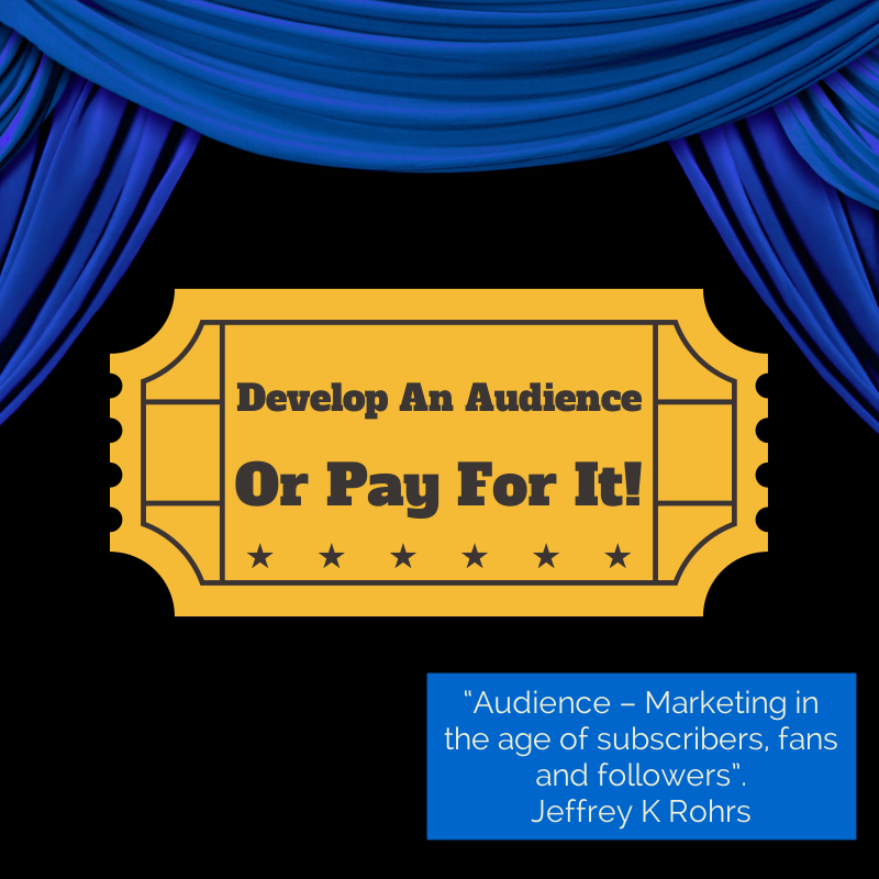 Proprietary Audience Development: Develop An Audience Or Pay For It!