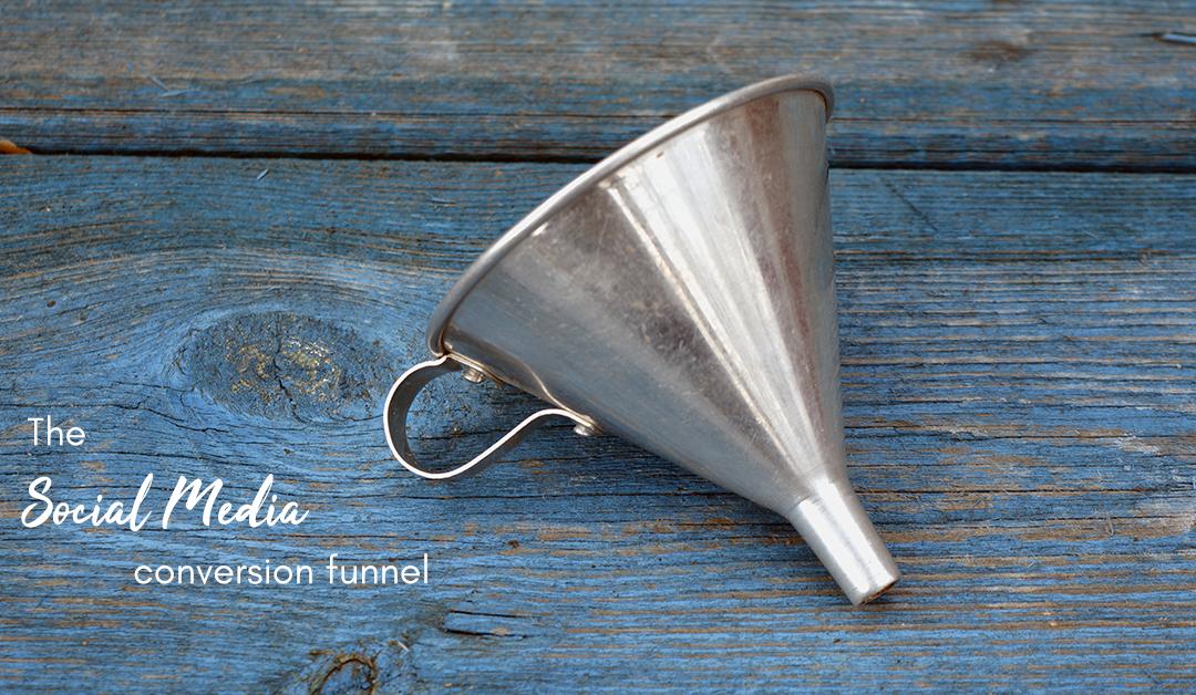 The social media conversion funnel