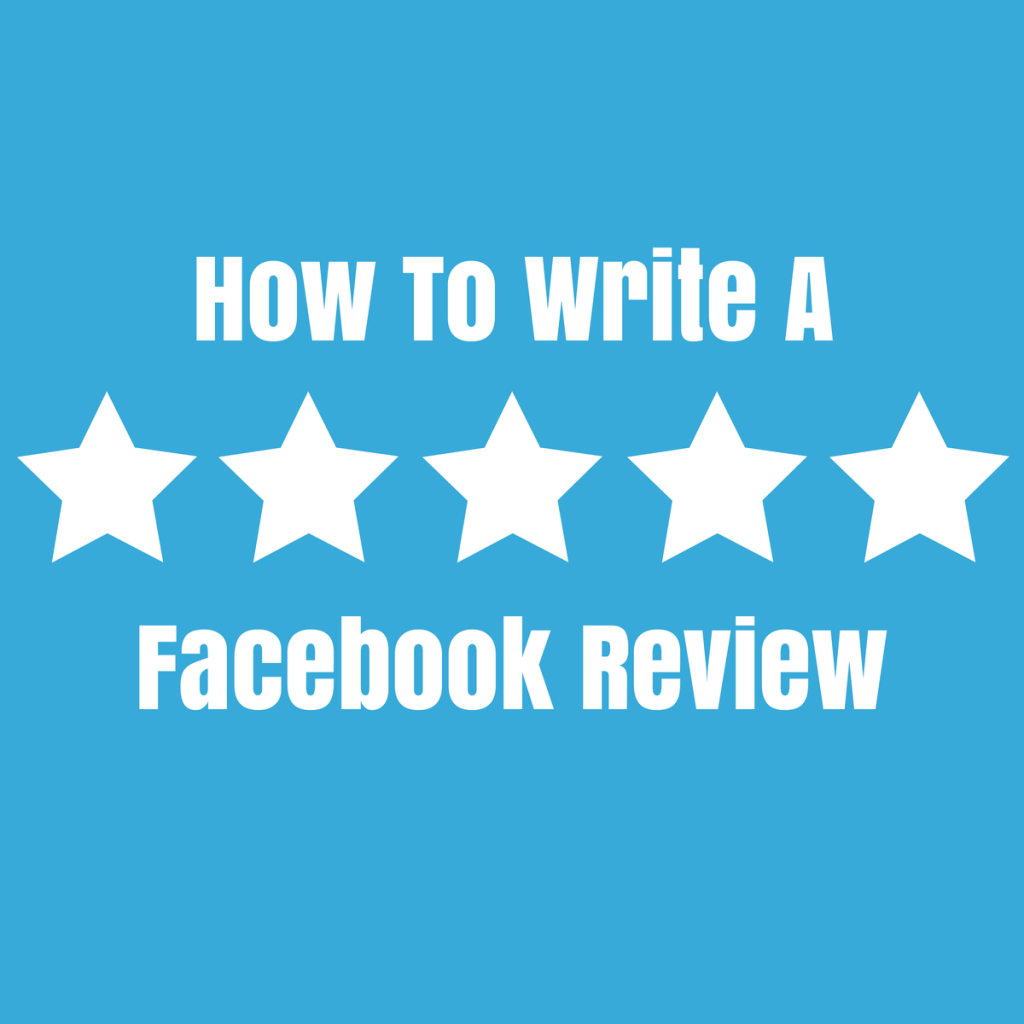 How To Write A Facebook Review