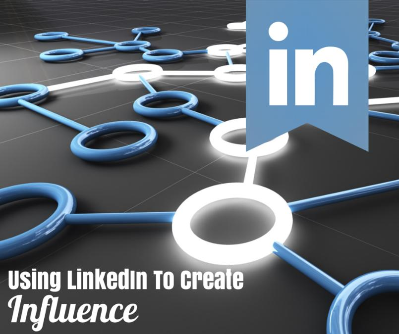 Using LinkedIn To Create Influence