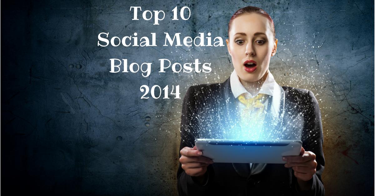 Top 10 Social Media Blog Posts 2014
