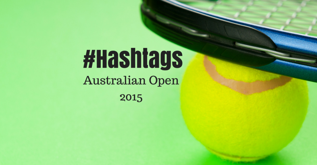 Official Australian Open Hashtag 2015 (and other related hashtags)
