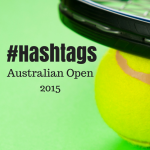 Official Australian Open Hashtag 2015