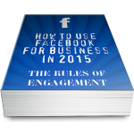 How to use Facebook for business 2015 - Rules of Engagement
