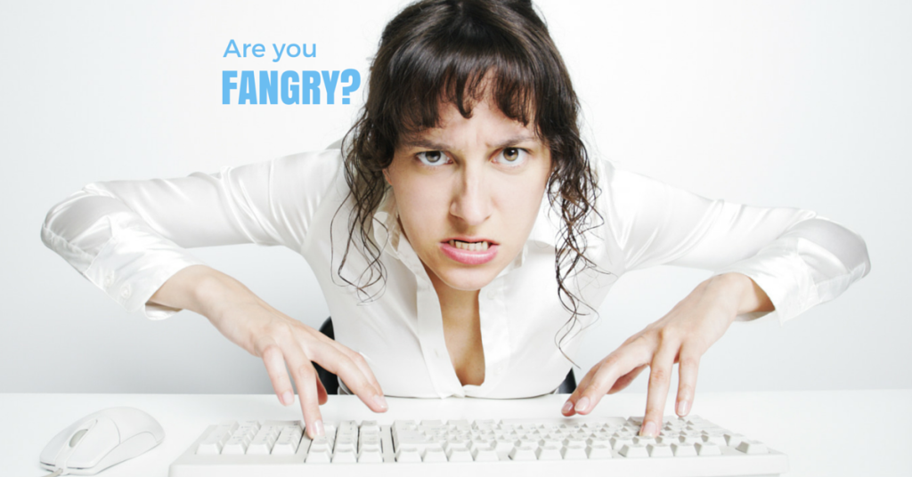 Are you FANGRY?