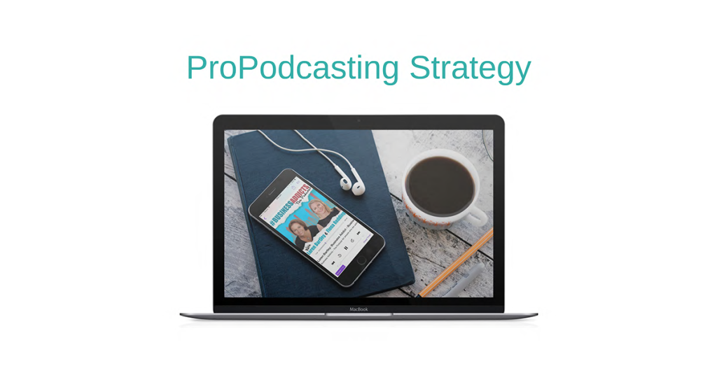 Pro-Podcasting Strategy