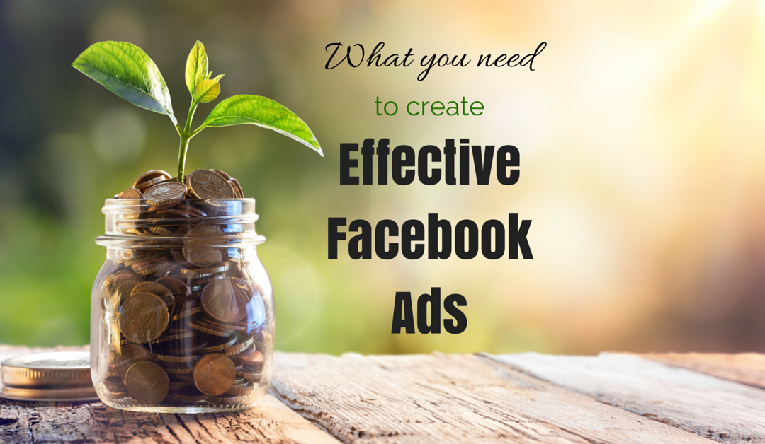 What you need to create effective Facebook Ads