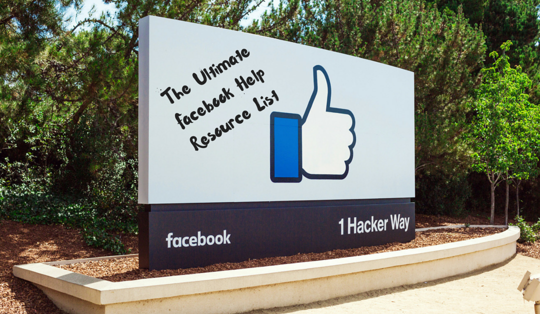 The Ultimate Facebook Help Resource List