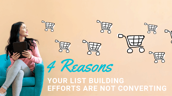 4 Reasons Your List Building Efforts are Not Converting