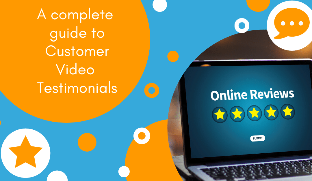 A complete guide to Customer Video Testimonials