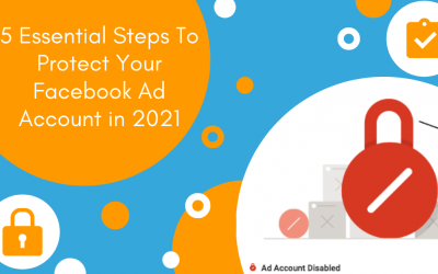 5 Essential Steps to Protect your Facebook Ad Account in 2021