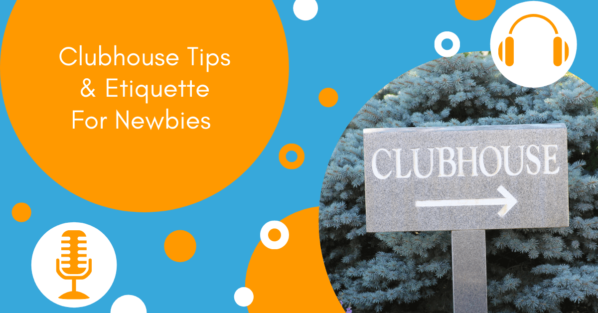 Clubhouse Tips and Etiquette for Newbies | Impactiv8